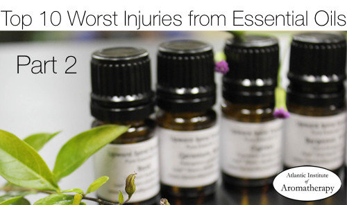 Top Ten Worst Injuries from Essential Oils of 2014—Part Two